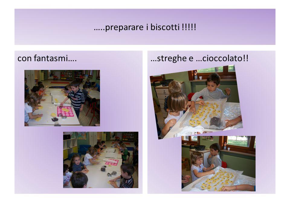 …..preparare i biscotti !!!!! con fantasmi….…streghe e …cioccolato!!