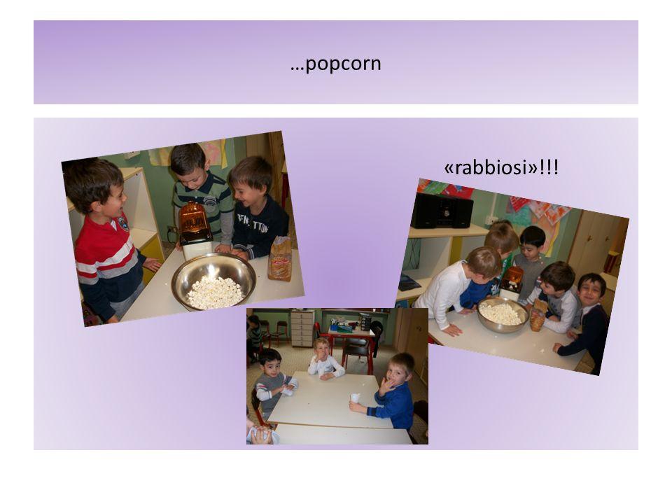 …popcorn «rabbiosi»!!!
