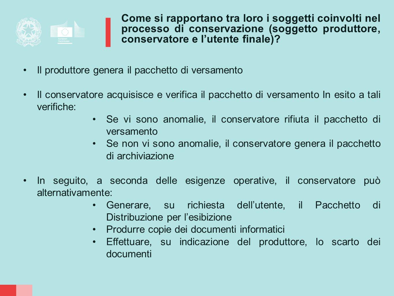 Come si rapportano tra loro i soggetti coinvolti nel processo di conservazione (soggetto produttore, conservatore e l'utente finale)? Il produttore ge