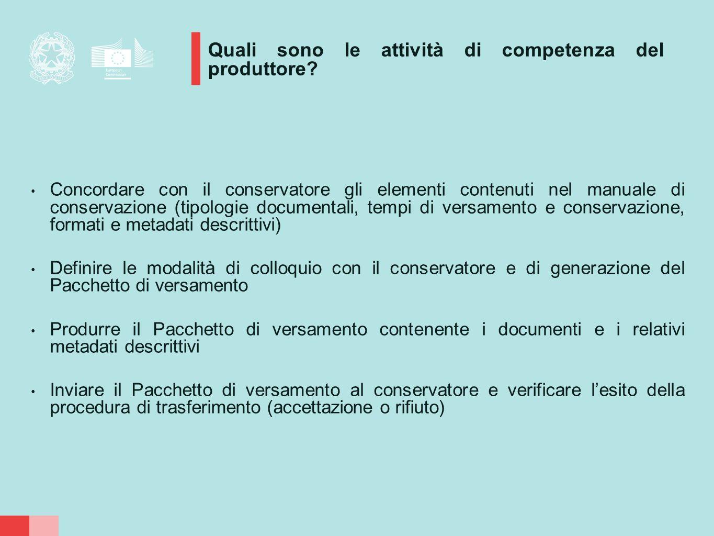 Concordare con il conservatore gli elementi contenuti nel manuale di conservazione (tipologie documentali, tempi di versamento e conservazione, format