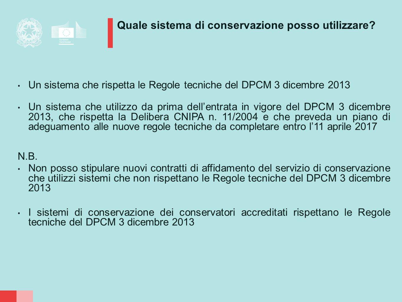 Un sistema che rispetta le Regole tecniche del DPCM 3 dicembre 2013 Un sistema che utilizzo da prima dell'entrata in vigore del DPCM 3 dicembre 2013,