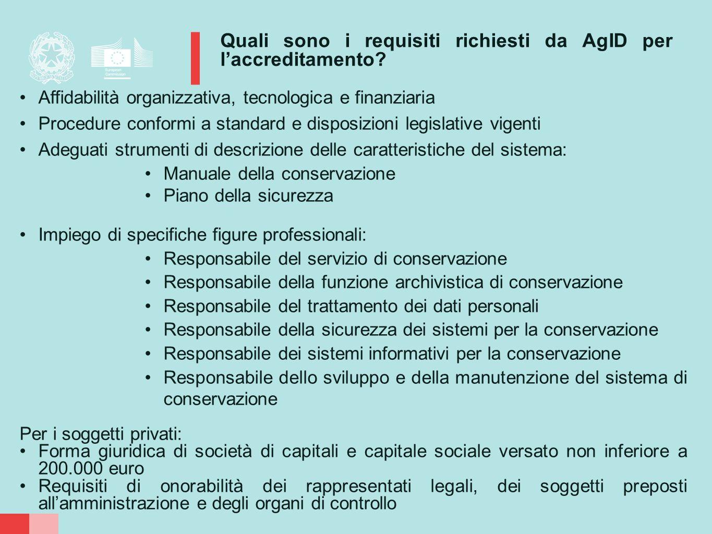 Quali sono i requisiti richiesti da AgID per l'accreditamento? Affidabilità organizzativa, tecnologica e finanziaria Procedure conformi a standard e d