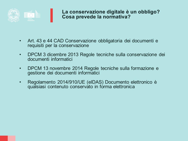La conservazione digitale è un obbligo? Cosa prevede la normativa? Art. 43 e 44 CAD Conservazione obbligatoria dei documenti e requisiti per la conser