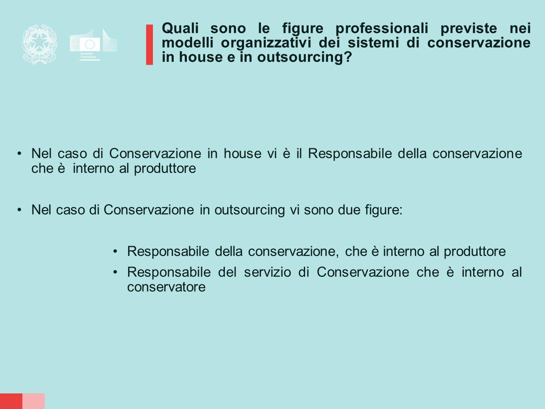 Quali sono le figure professionali previste nei modelli organizzativi dei sistemi di conservazione in house e in outsourcing? Nel caso di Conservazion