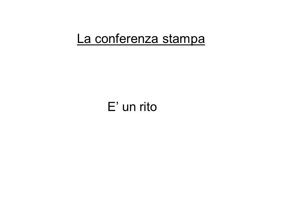 La conferenza stampa E' un rito