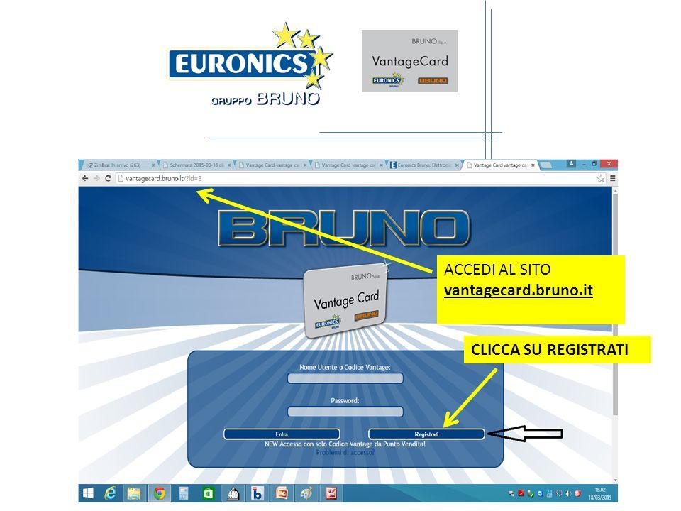 ACCEDI AL SITO vantagecard.bruno.it CLICCA SU REGISTRATI