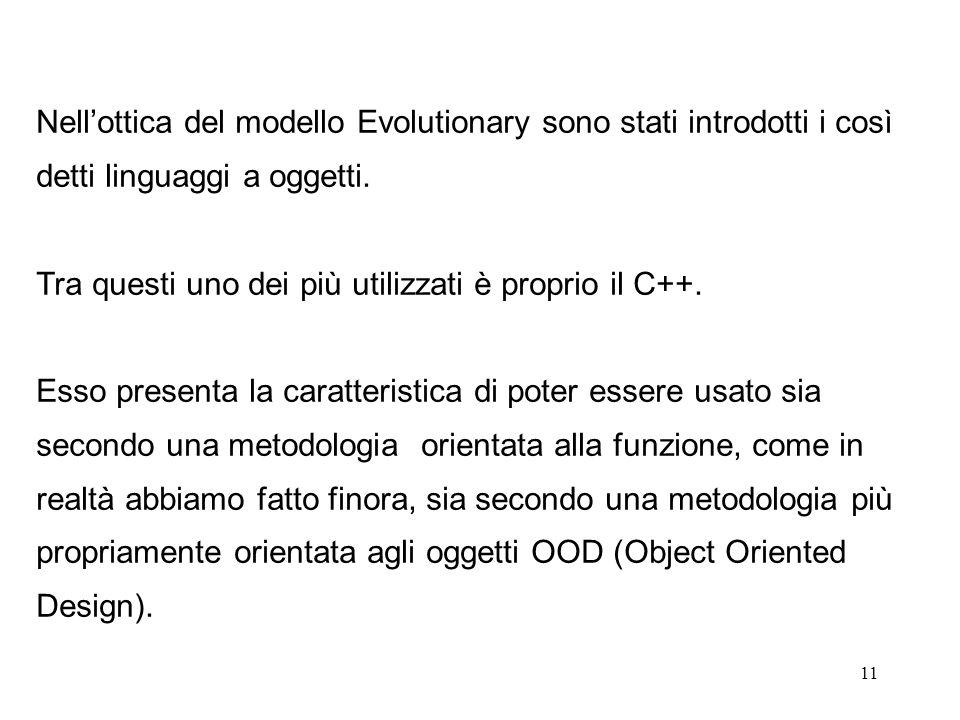 11 Nell'ottica del modello Evolutionary sono stati introdotti i così detti linguaggi a oggetti.