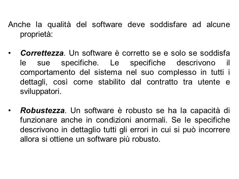 4 Anche la qualità del software deve soddisfare ad alcune proprietà: Correttezza.
