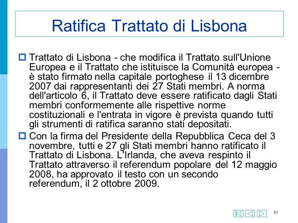 49 Ratifica Trattato di Lisbona  Trattato di Lisbona - che modifica il Trattato sull'Unione Europea e il Trattato che istituisce la Comunità europea