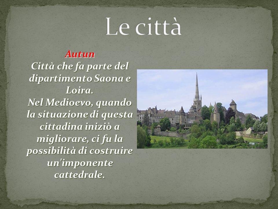 Autun Città che fa parte del dipartimento Saona e Loira. Nel Medioevo, quando la situazione di questa cittadina iniziò a migliorare, ci fu la possibil