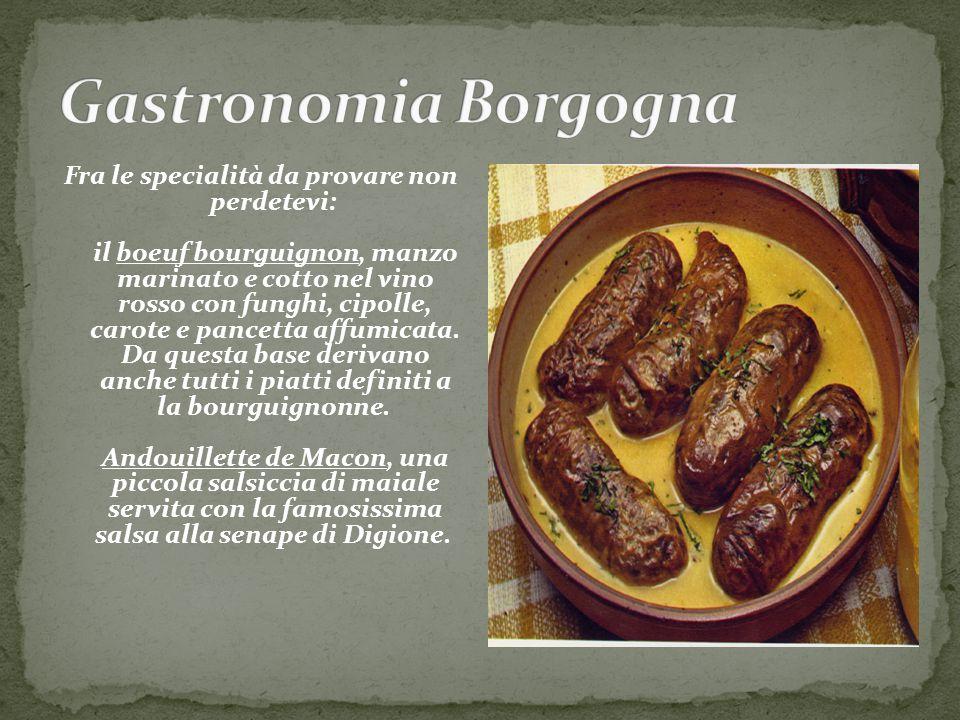 Fra le specialità da provare non perdetevi: il boeuf bourguignon, manzo marinato e cotto nel vino rosso con funghi, cipolle, carote e pancetta affumic