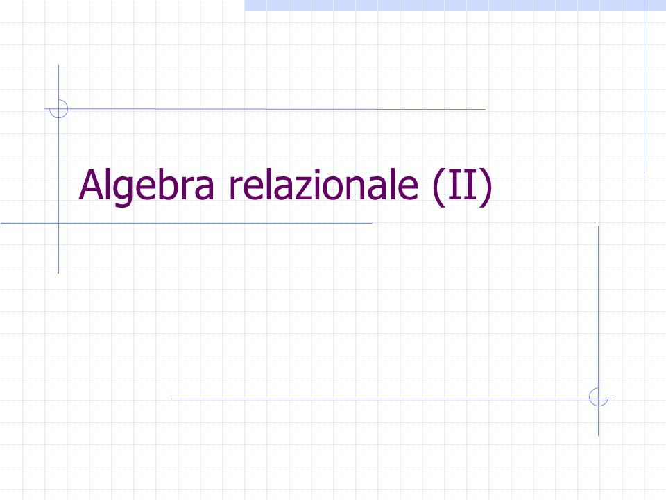 Algebra relazionale (II)