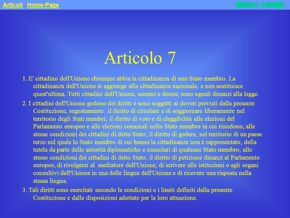Articolo 7 1.E cittadino dell Unione chiunque abbia la cittadinanza di uno Stato membro.