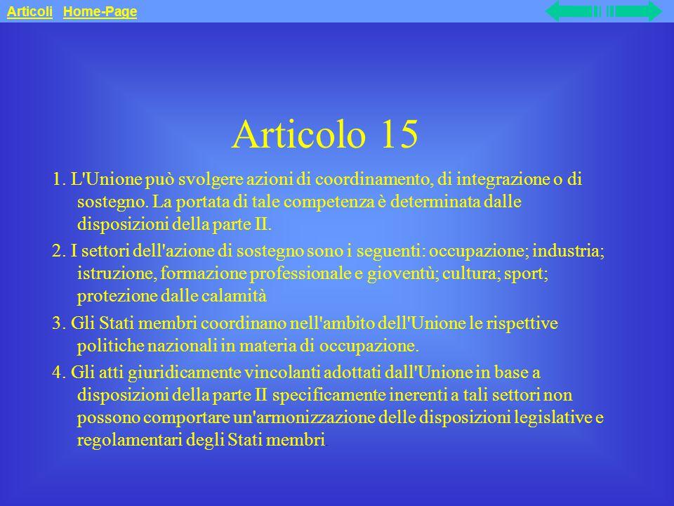Articolo 15 1.L Unione può svolgere azioni di coordinamento, di integrazione o di sostegno.