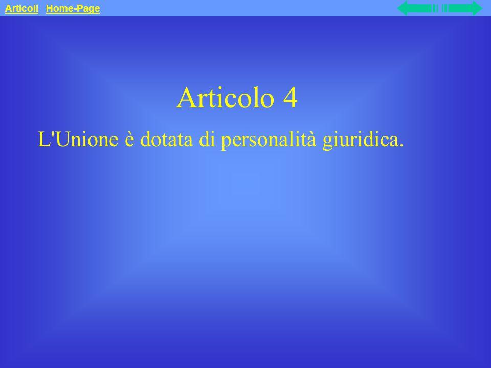Articolo 4 L Unione è dotata di personalità giuridica. Articoli Home-Page