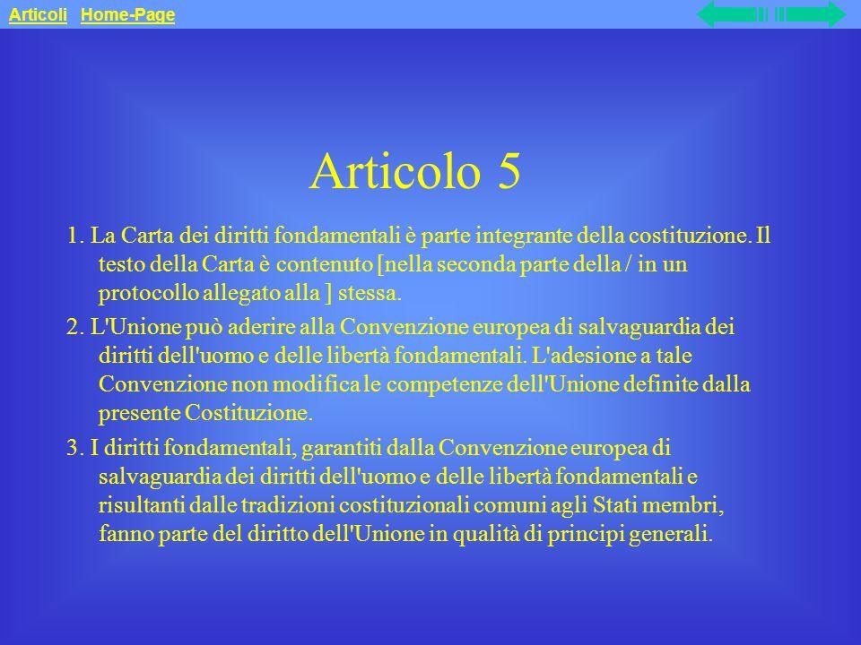 Articolo 5 1.La Carta dei diritti fondamentali è parte integrante della costituzione.