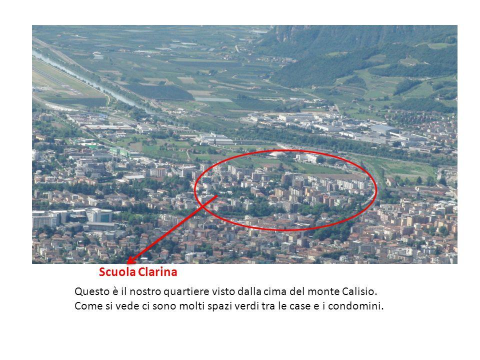 Scuola Clarina Questo è il nostro quartiere visto dalla cima del monte Calisio.