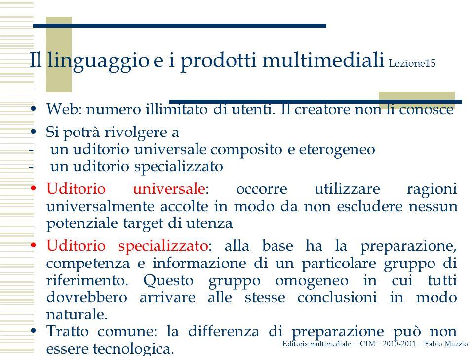 Il linguaggio e i prodotti multimediali Lezione15 Mappa: il fruitore guarda la pagina Web in cerca del percorso per arrivare alla meta.