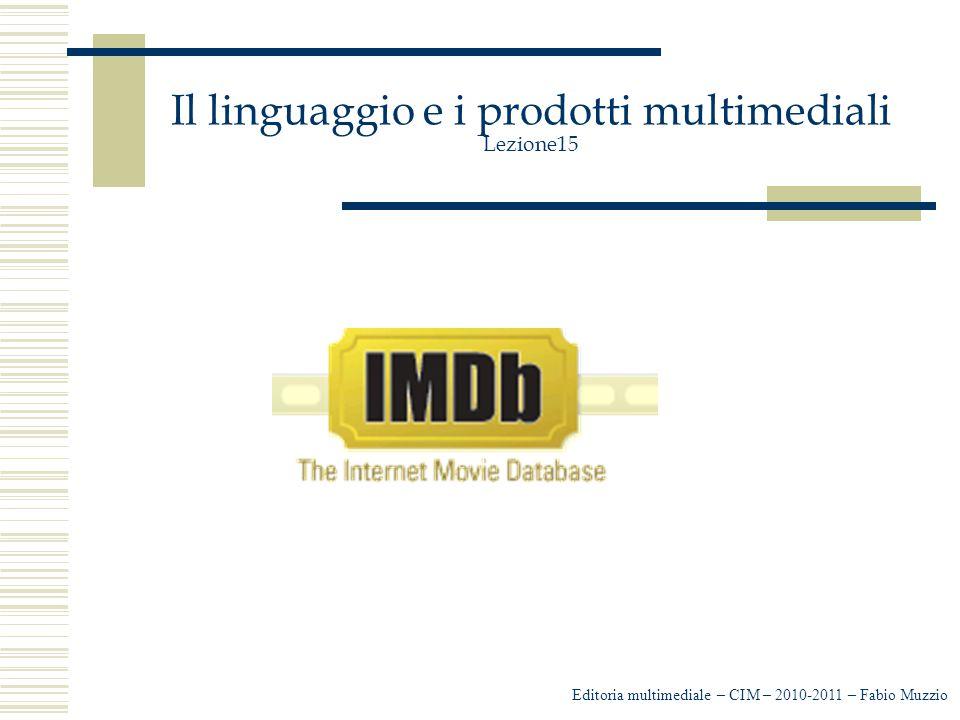 Il linguaggio e i prodotti multimediali Lezione15 Editoria multimediale – CIM – 2010-2011 – Fabio Muzzio
