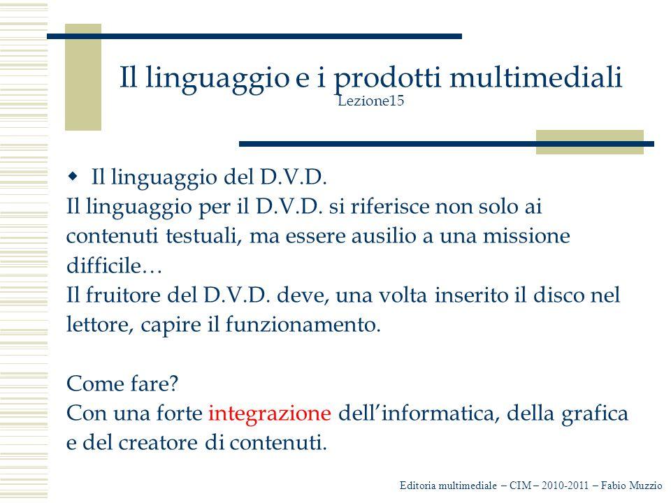 Il linguaggio e i prodotti multimediali Lezione15  Il linguaggio del D.V.D.