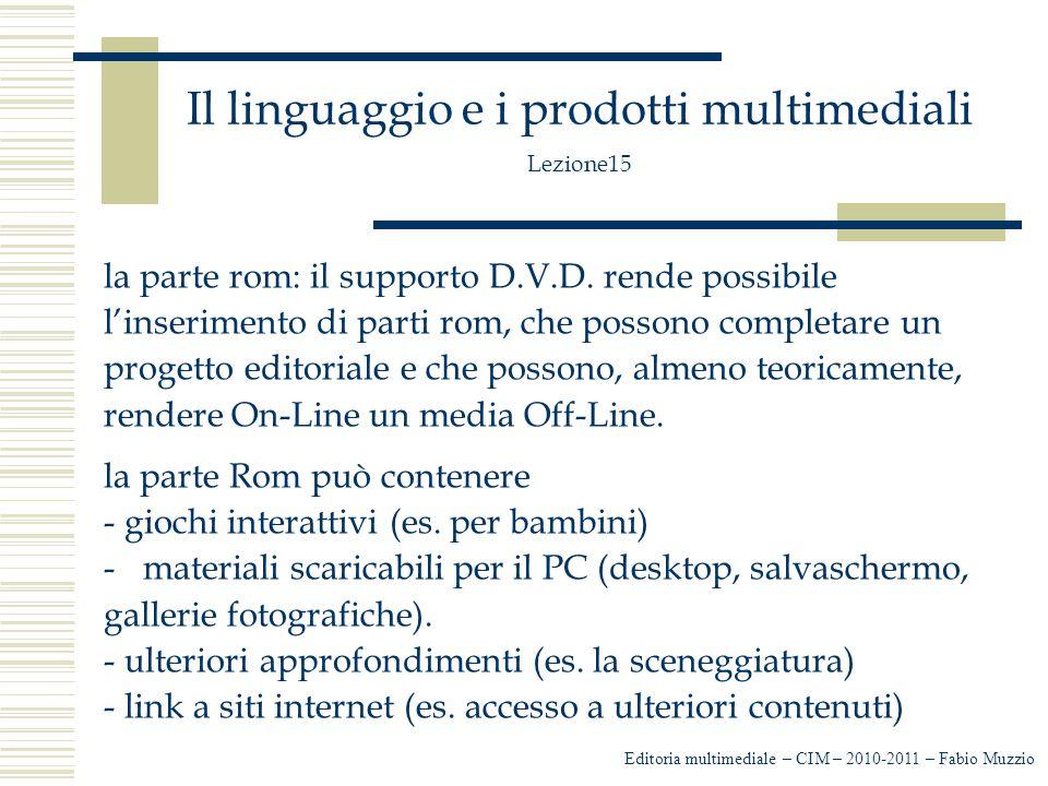 Il linguaggio e i prodotti multimediali Lezione15 la parte rom: il supporto D.V.D.