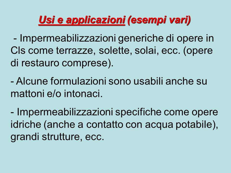 Usi e applicazioni (esempi vari) - Impermeabilizzazioni generiche di opere in Cls come terrazze, solette, solai, ecc. (opere di restauro comprese). -