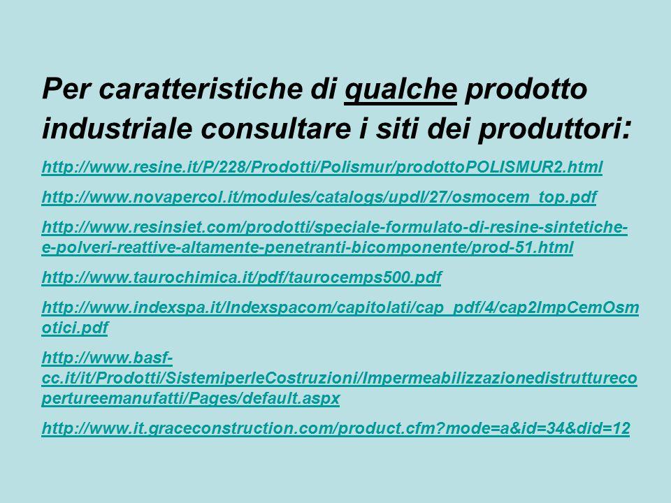 Per caratteristiche di qualche prodotto industriale consultare i siti dei produttori : http://www.resine.it/P/228/Prodotti/Polismur/prodottoPOLISMUR2.