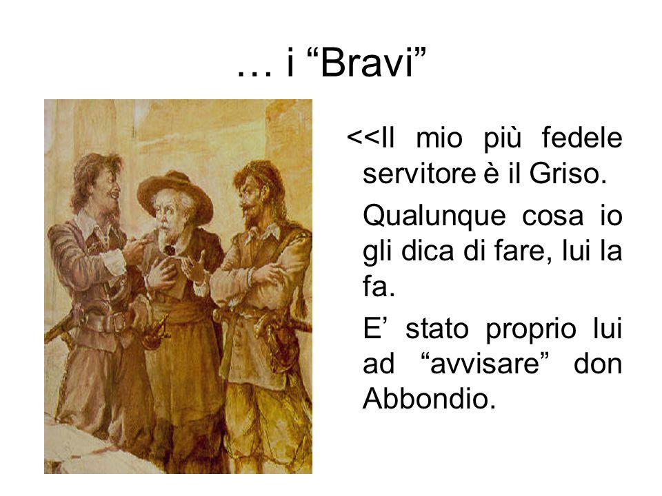 … i Bravi <<Il mio più fedele servitore è il Griso.