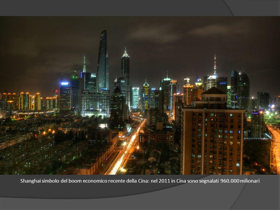 Shanghai simbolo del boom economico recente della Cina: nel 2011 in Cina sono segnalati 960.000 milionari