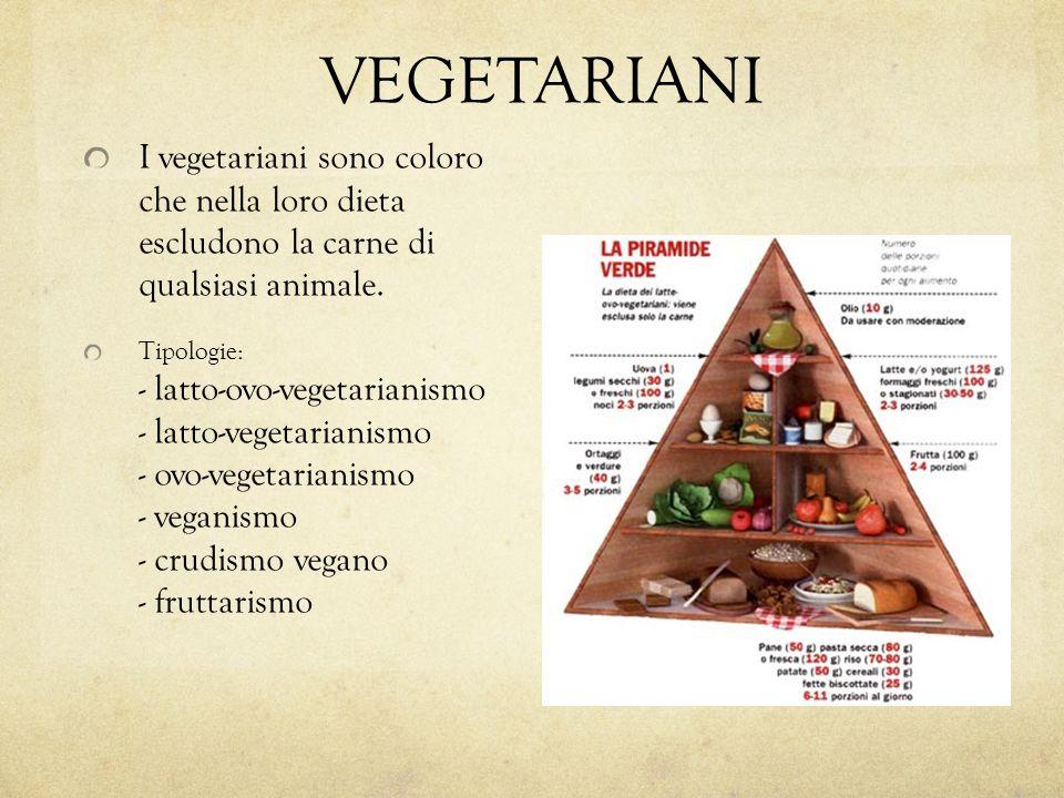 VEGETARIANI I vegetariani sono coloro che nella loro dieta escludono la carne di qualsiasi animale. Tipologie: - latto-ovo-vegetarianismo - latto-vege