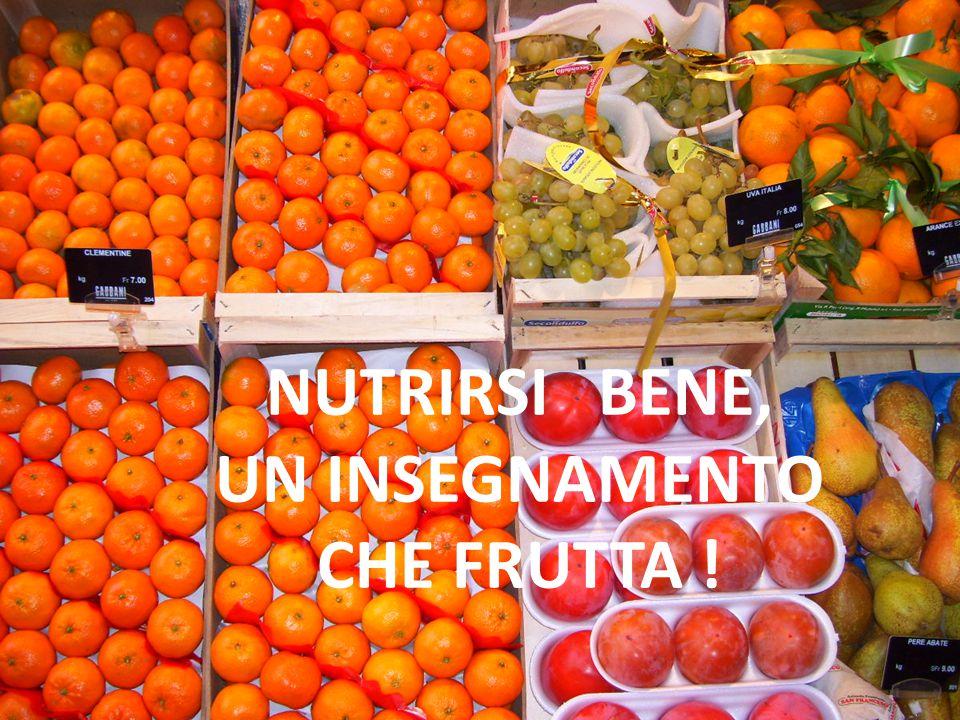 NUTRIRSI BENE, UN INSEGNAMENTO CHE FRUTTA !