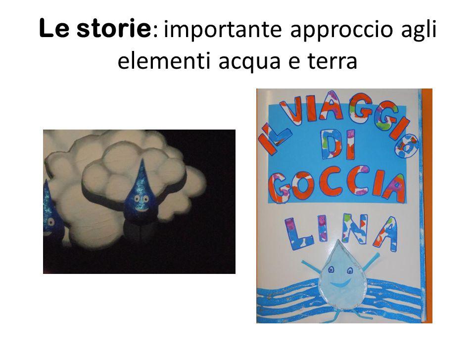 Le storie : importante approccio agli elementi acqua e terra