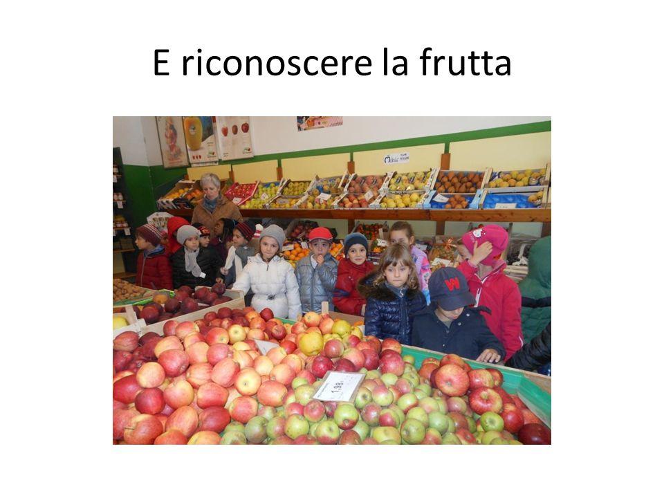 E riconoscere la frutta