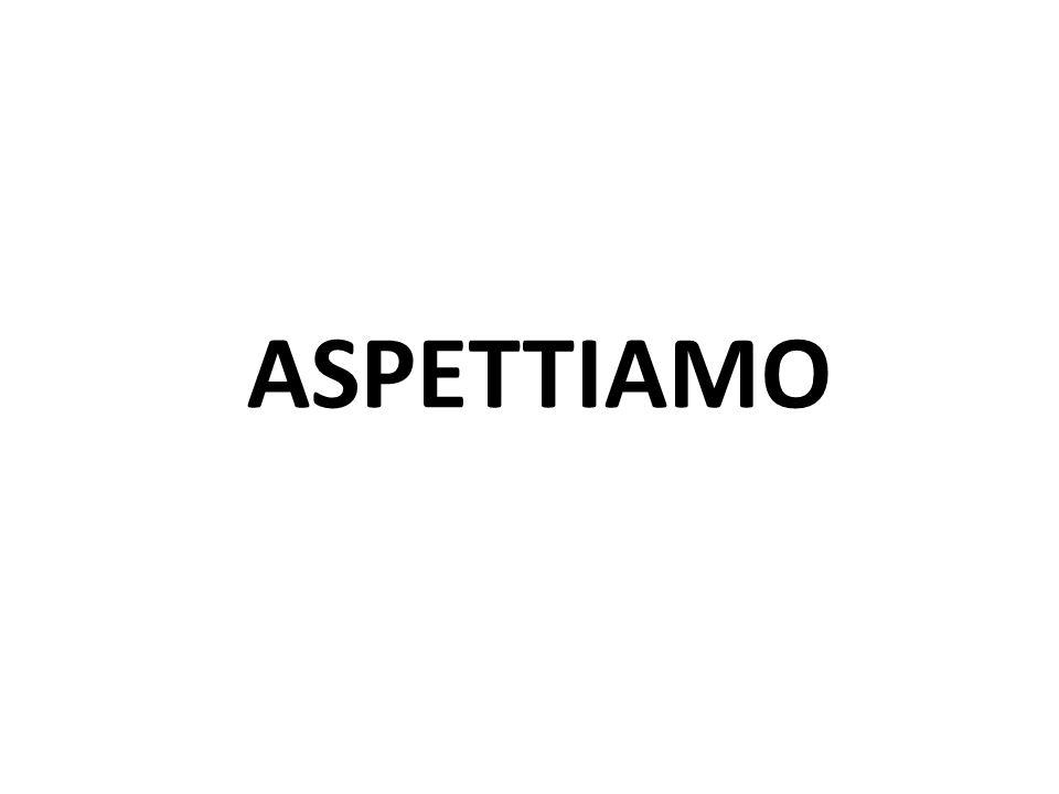 ASPETTIAMO