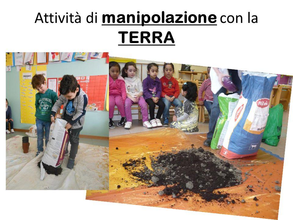 Attività di manipolazione con la TERRA