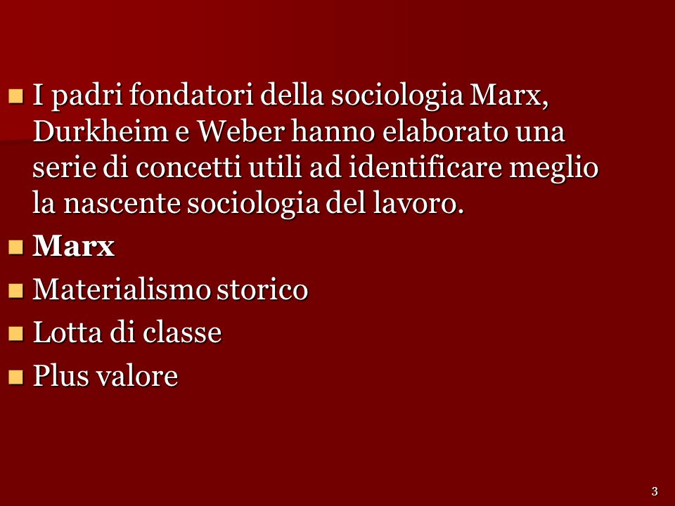I padri fondatori della sociologia Marx, Durkheim e Weber hanno elaborato una serie di concetti utili ad identificare meglio la nascente sociologia de