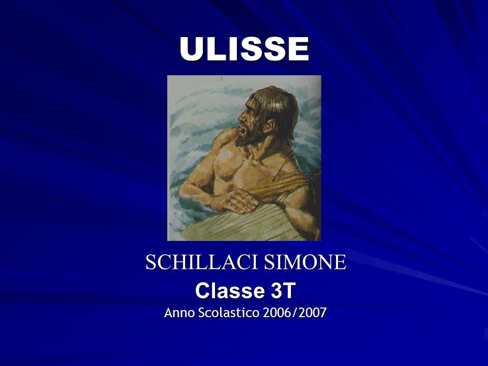 ULISSE SCHILLACI SIMONE Classe 3T Anno Scolastico 2006/2007