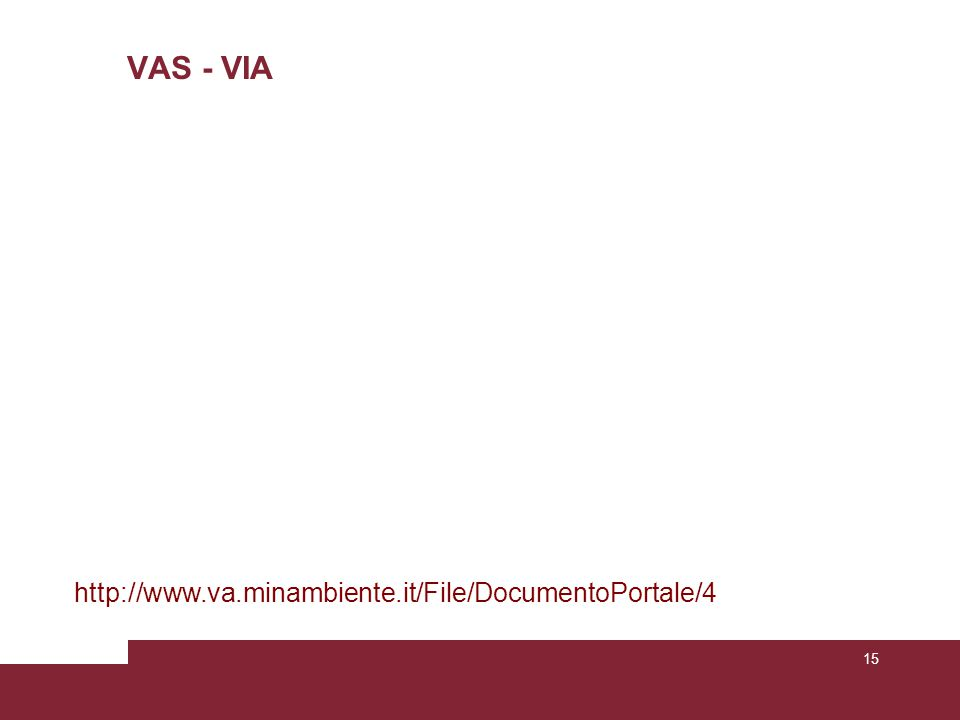 VAS - VIA 15 http://www.va.minambiente.it/File/DocumentoPortale/4