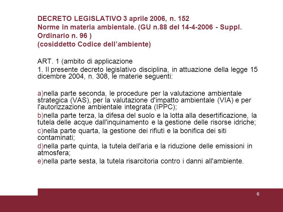 DECRETO LEGISLATIVO 3 aprile 2006, n.152 Norme in materia ambientale.
