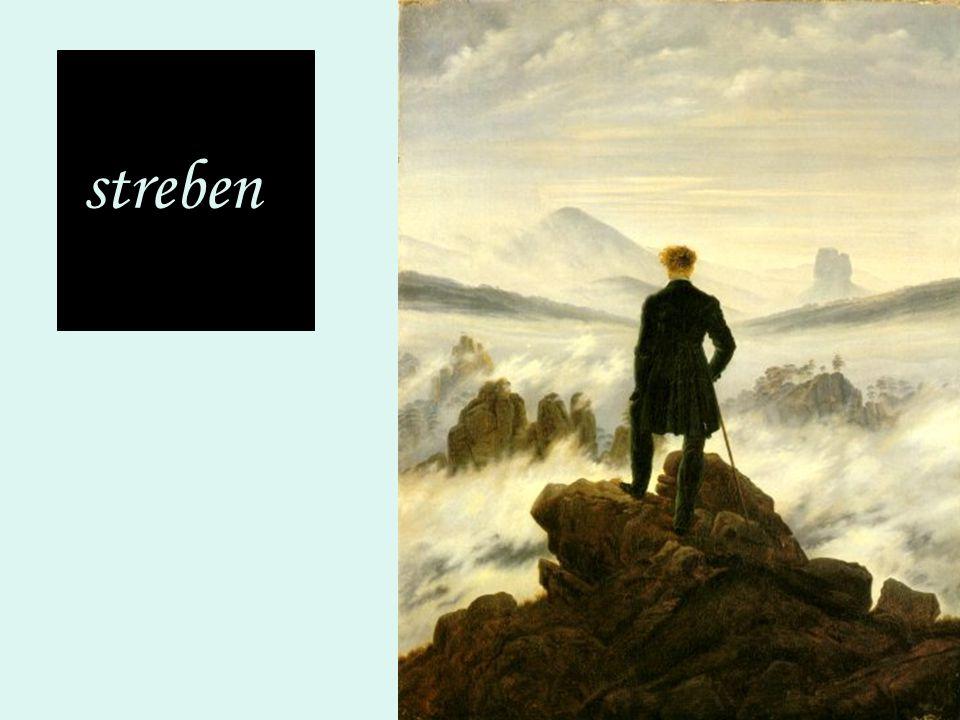 tensione struggente verso l'infinito, l'assoluto, la totalità streben l'uomo è un eterno viandante, un inquieto ricercatore
