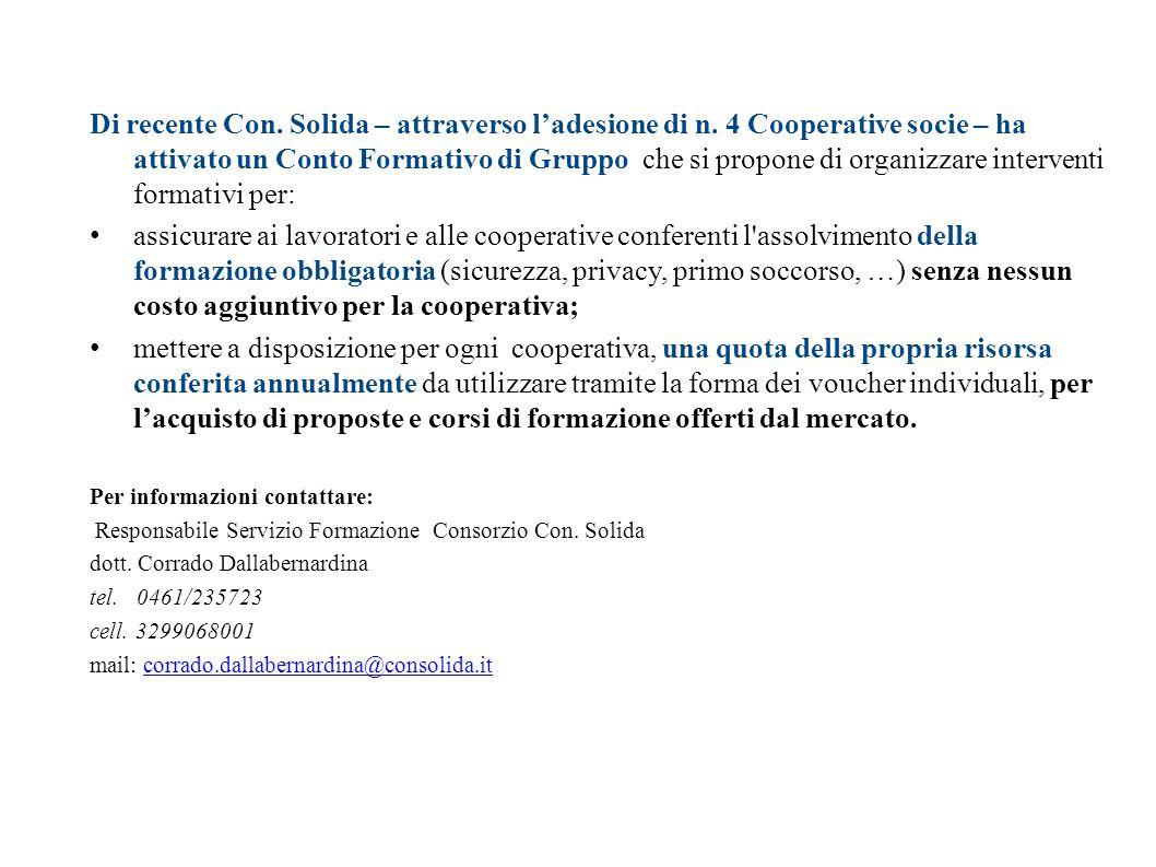 Il Conto Formativo di Gruppo di Con.Solida Di recente Con. Solida – attraverso l'adesione di n. 4 Cooperative socie – ha attivato un Conto Formativo d
