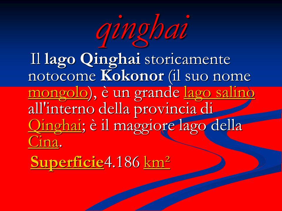 qinghai Il lago Qinghai storicamente notocome Kokonor (il suo nome mongolo), è un grande lago salino all'interno della provincia di Qinghai; è il magg