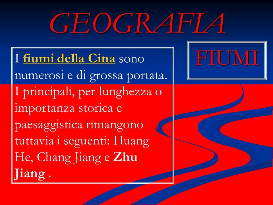 GEOGRAFIA FIUMI I fiumi della Cina sono numerosi e di grossa portata.fiumi della Cina I principali, per lunghezza o importanza storica e paesaggistica