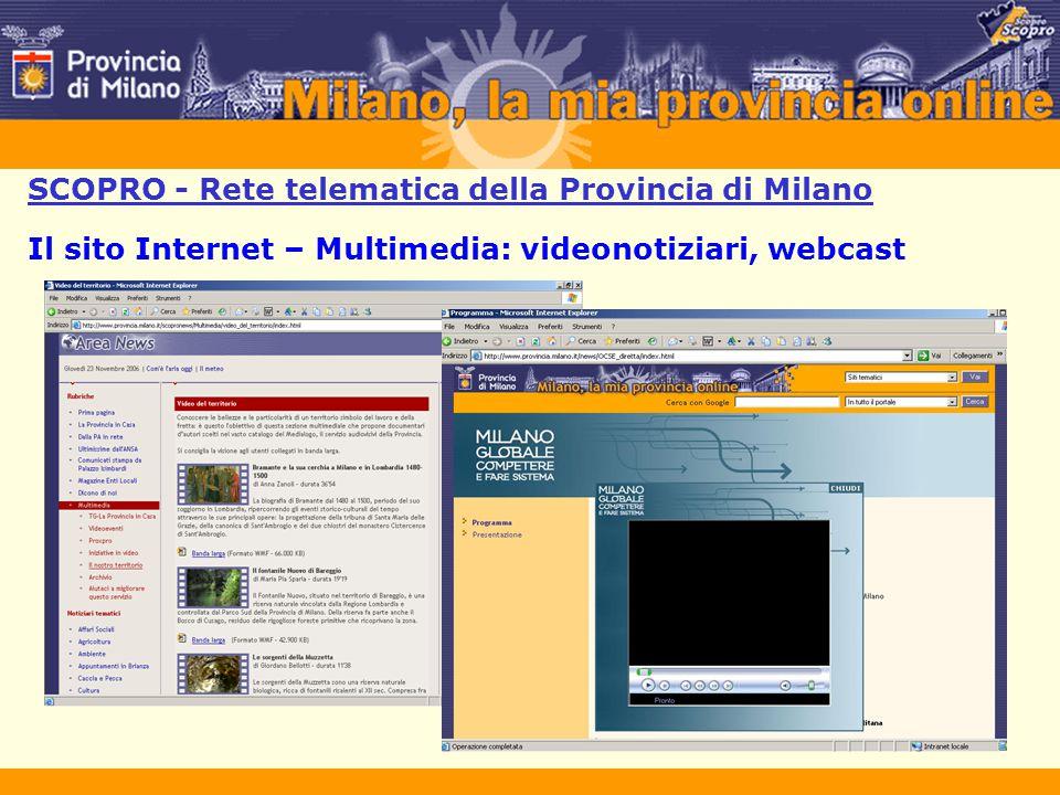 SCOPRO - Rete telematica della Provincia di Milano Il sito Internet – Multimedia: videonotiziari, webcast