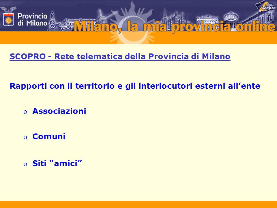"""SCOPRO - Rete telematica della Provincia di Milano Rapporti con il territorio e gli interlocutori esterni all'ente o Associazioni o Comuni o Siti """"ami"""