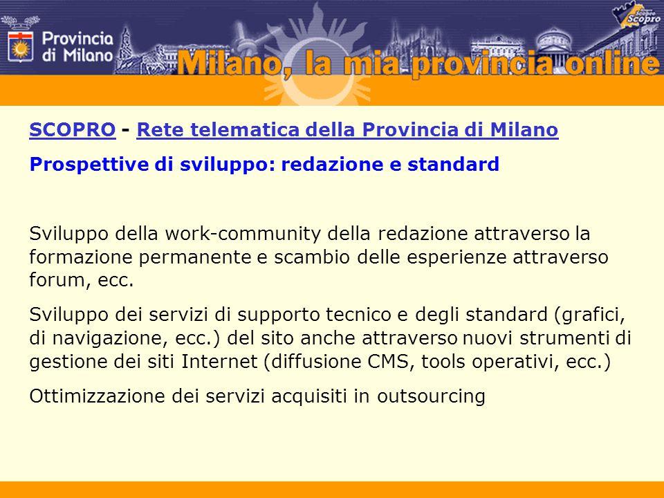 SCOPRO - Rete telematica della Provincia di Milano Prospettive di sviluppo: redazione e standard Sviluppo della work-community della redazione attrave