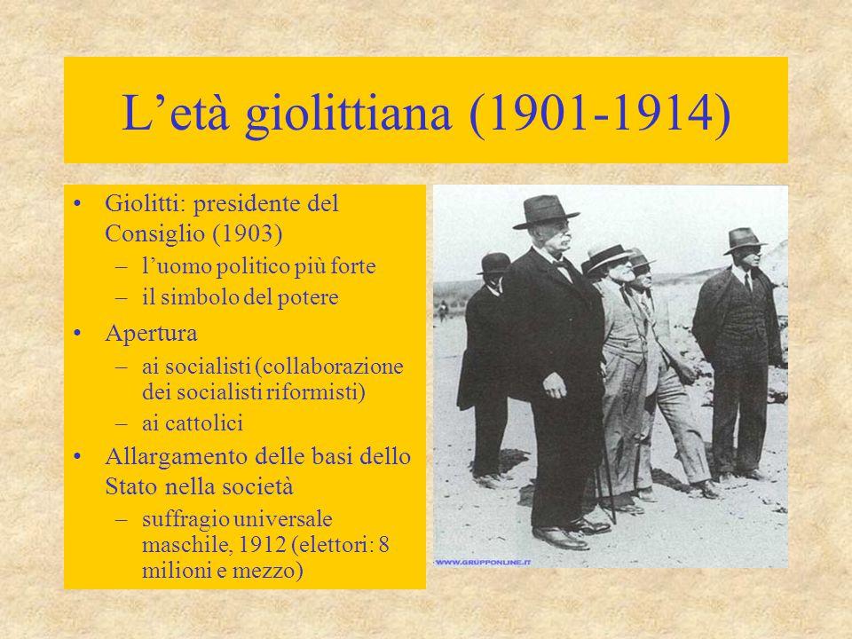 L'età giolittiana (1901-1914) Giolitti: presidente del Consiglio (1903) –l'uomo politico più forte –il simbolo del potere Apertura –ai socialisti (col