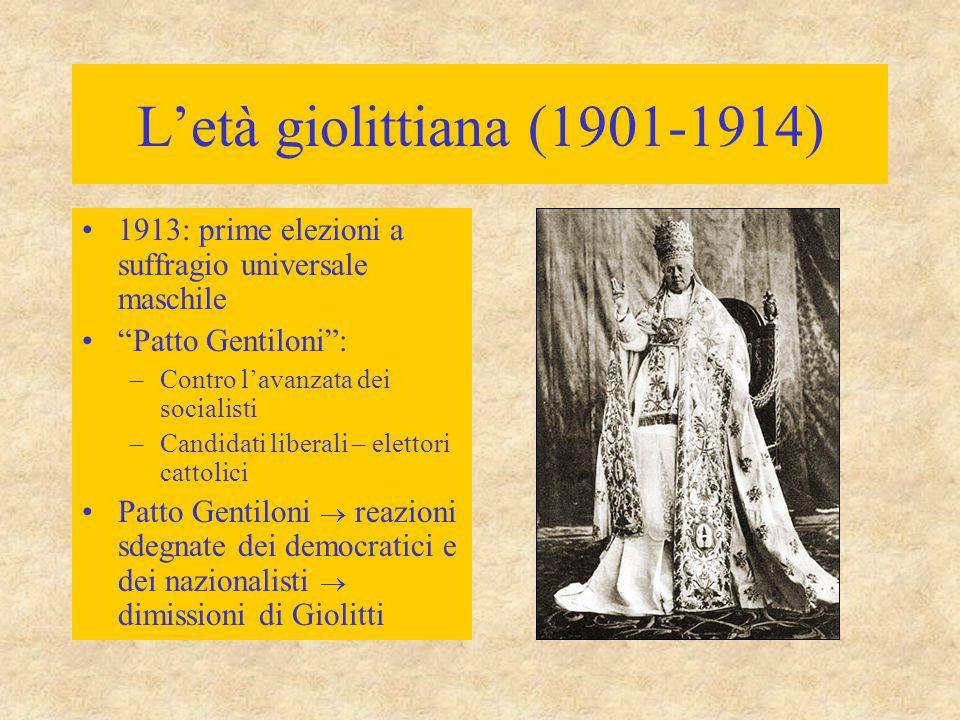"""L'età giolittiana (1901-1914) 1913: prime elezioni a suffragio universale maschile """"Patto Gentiloni"""": –Contro l'avanzata dei socialisti –Candidati lib"""