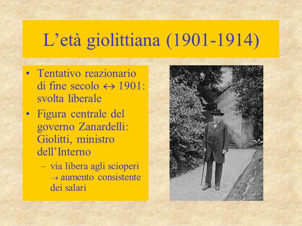 L'età giolittiana (1901-1914) Tentativo reazionario di fine secolo  1901: svolta liberale Figura centrale del governo Zanardelli: Giolitti, ministro