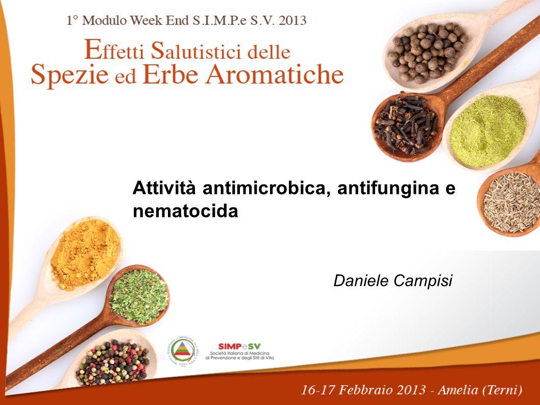 Attività antimicrobica, antifungina e nematocida Daniele Campisi